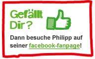Gefällt Dir? Dann besuche Philipp auf seiner facebook-Fanpage!